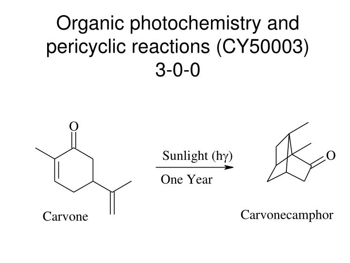 Organic photochemistry and pericyclic reactions cy50003 3 0 0