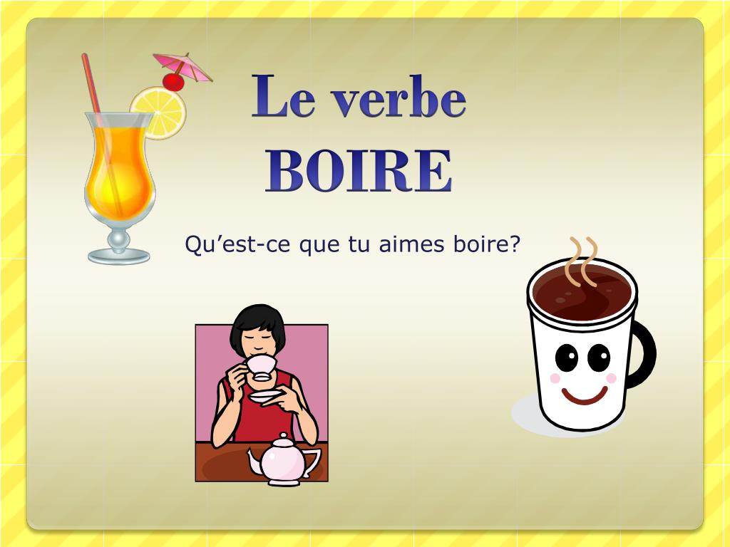 Ppt Le Verbe Boire Powerpoint Presentation Free Download Id 3888385