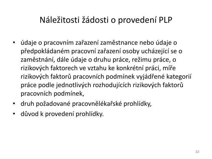 Náležitosti žádosti o provedení PLP