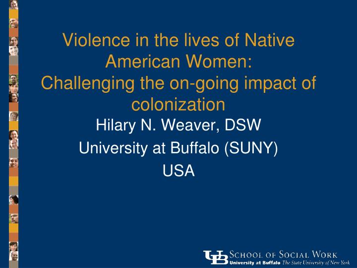 colonization and domestic violence strategies Guiding principles preamble: the arizona coalition to end sexual and domestic violence (acesdv) believes that gender-based violence is rooted in a patriarchal ideology which ascribes power/privilege to masculinity while disempowering and devaluing identities and ideals associated with femininity.