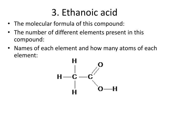 3. Ethanoic acid