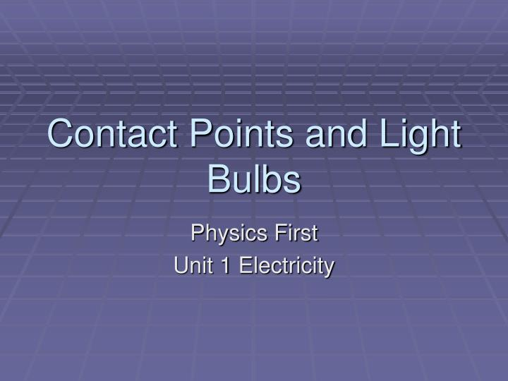 Contact Points And Light Bulbs PowerPoint Presentation