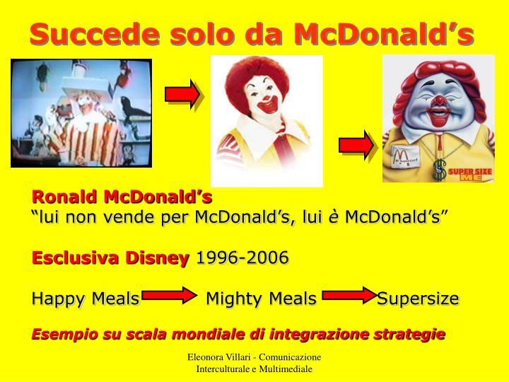 Succede solo da McDonald's