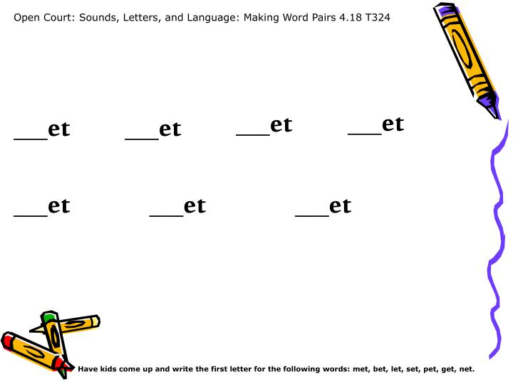 PPT - Open Court: Sounds, Letters, and Language: Making Word Pairs