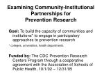 examining community institutional partnerships for prevention research