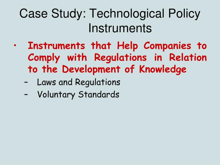 Case Study: Technological Policy Instruments