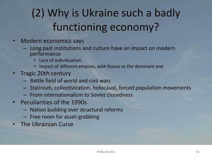 (2) Why is Ukraine such a badly functioning economy?