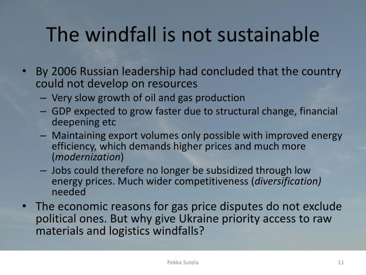 The windfall is not sustainable