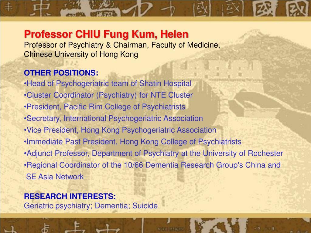 PPT - Professor CHIU Fung Kum, Helen Professor of Psychiatry