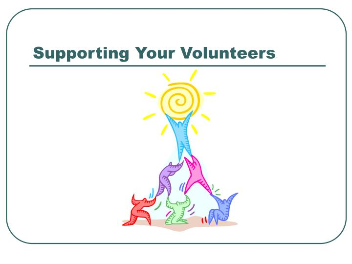 Supporting Your Volunteers