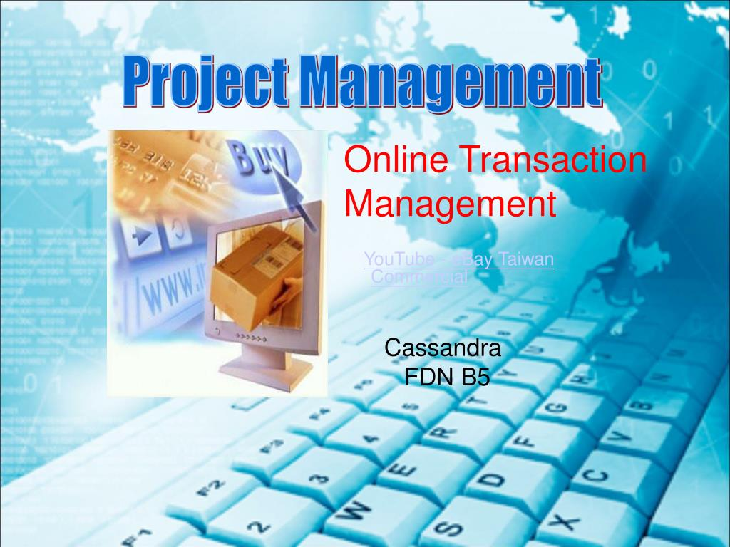 Ppt Online Transaction Management Youtube Ebay Taiwan Commercial Cassandra Fdn B5 Powerpoint Presentation Id 3889842