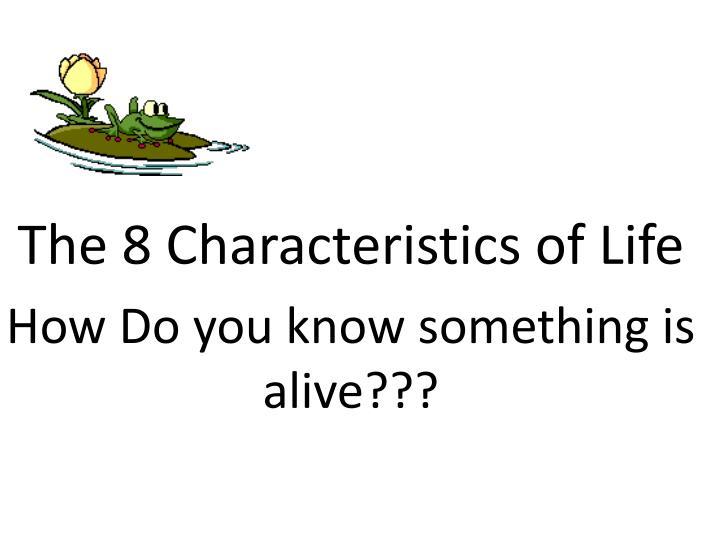 the 8 characteristics of life