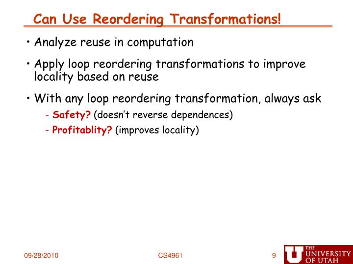 Can Use Reordering Transformations!