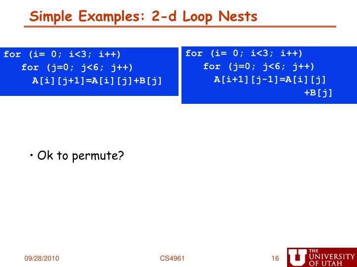 Simple Examples: 2-d Loop Nests