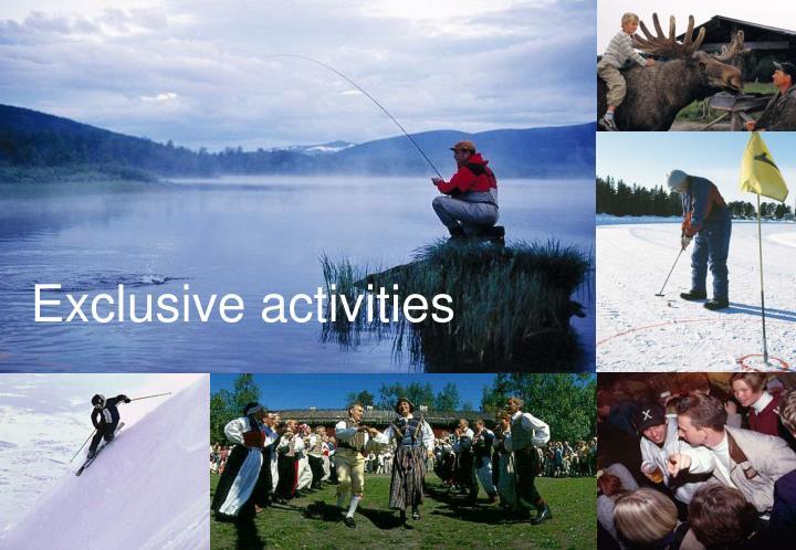 Exclusive activities