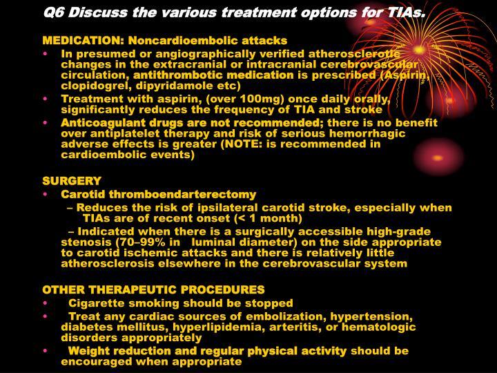 Q6 Discuss the various treatment options for TIAs.