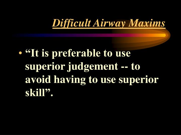 Difficult Airway Maxims