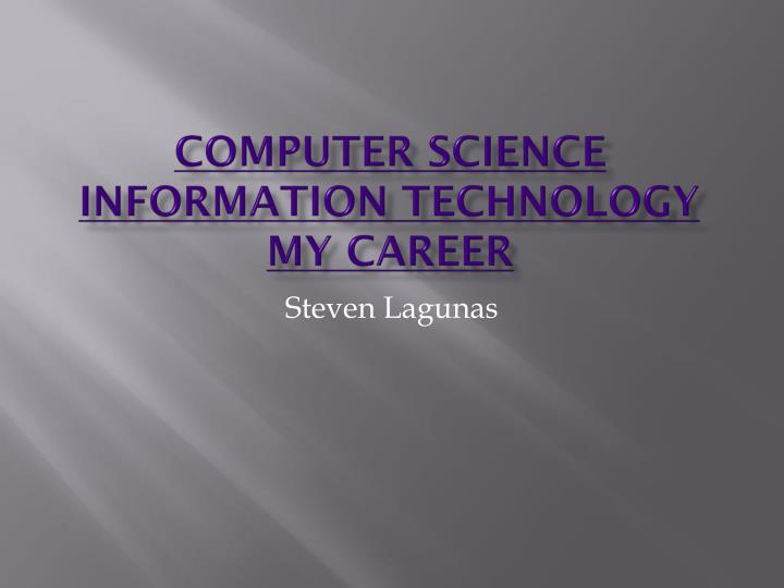 Computer science information technology my career