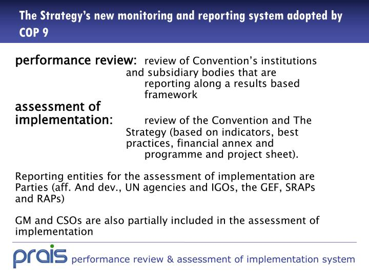 The Strategy's new monitoring and reporting system adopted by COP 9