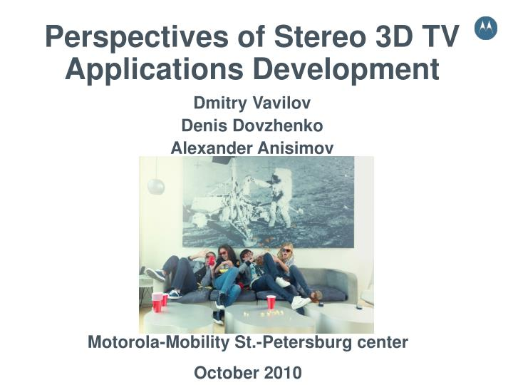 perspectives of stereo 3d tv applications development n.