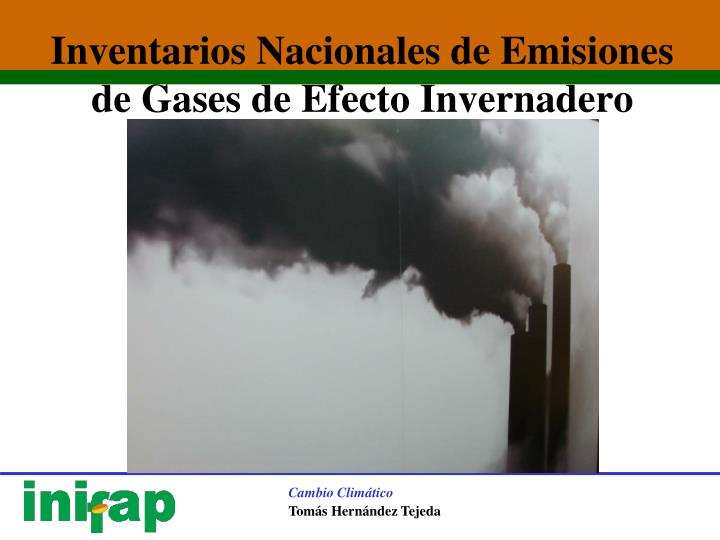 Inventarios Nacionales de Emisiones de Gases de Efecto Invernadero