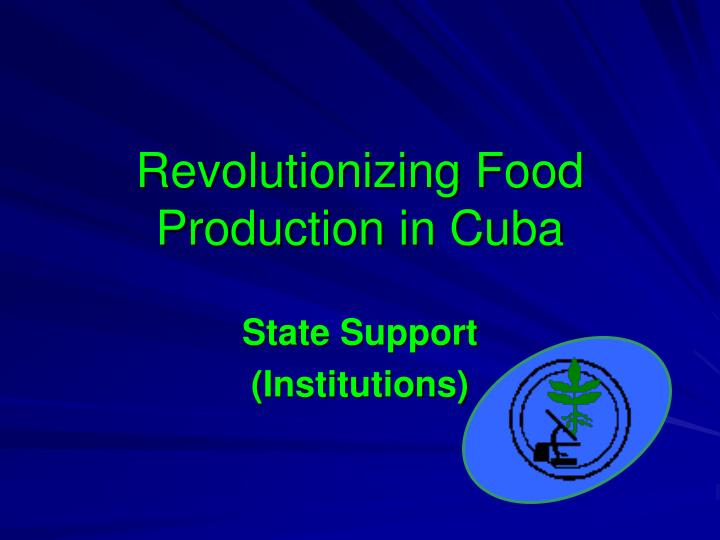 Revolutionizing food production in cuba