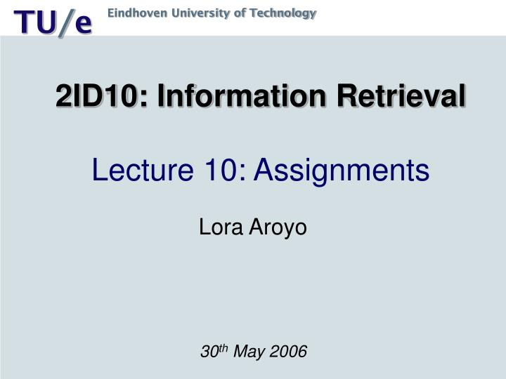 2id10 information retrieval lecture 10 assignments n.
