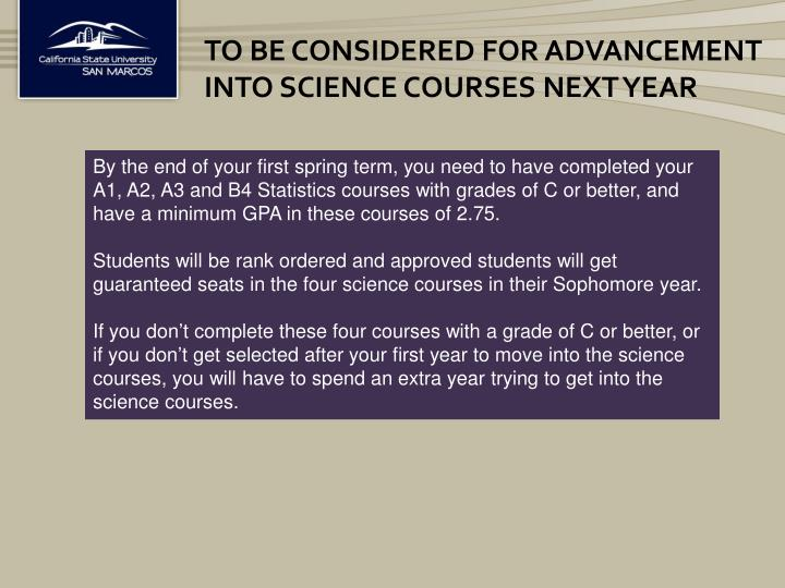 To be considered for advancement into science courses next year
