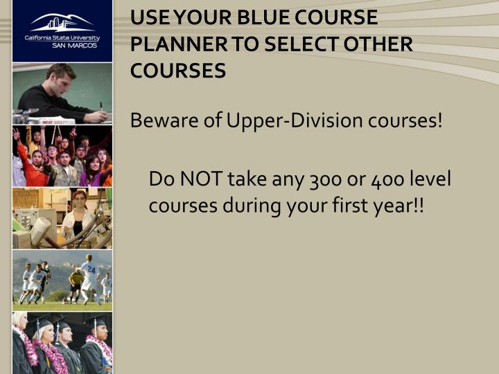 Use your Blue Course planner to select other courses