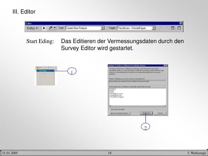 III. Editor