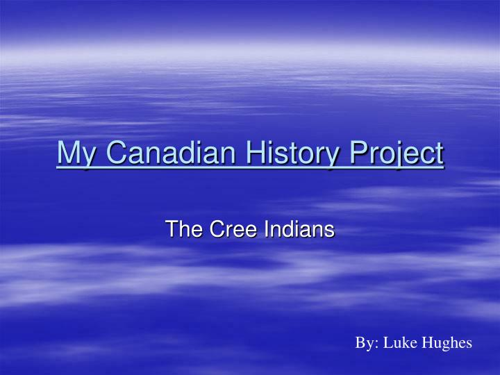 my canadian history project n.