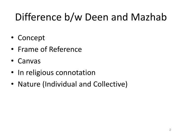 Difference b w deen and mazhab