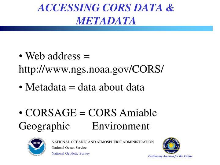 ACCESSING CORS DATA & METADATA