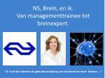 ns brein en ik van managementtrainee tot breinexpert