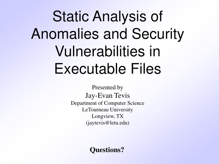 Static Analysis of Anomalies and Security Vulnerabilities in Executable Files