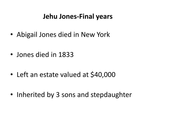 Jehu Jones-Final years