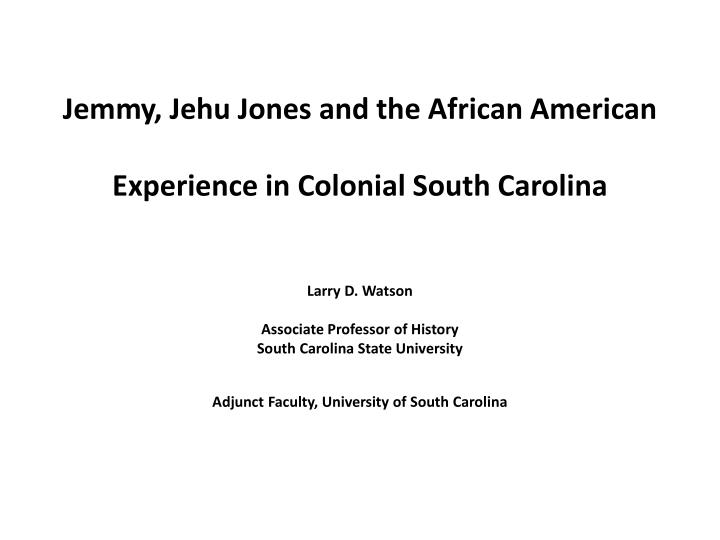 Jemmy, Jehu Jones and the African American