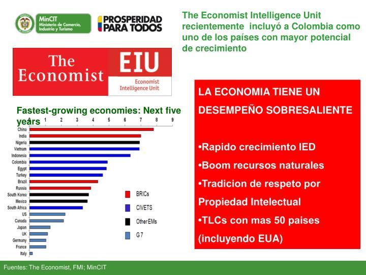 The Economist Intelligence Unit recientemente  incluyó a Colombia como uno de los países con mayor potencial de crecimiento