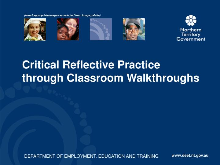 reflective practice in the classroom This chapter begins by providing an illustration of a model of reflective thought and action (barnett, o'mahony, & matthews, 2004) followed by the steps in collaborative classroom management and motivation (crm & m) reflective practices.
