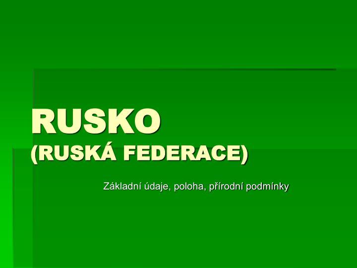 Rusko rusk federace