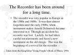 the recorder has been around for a long time