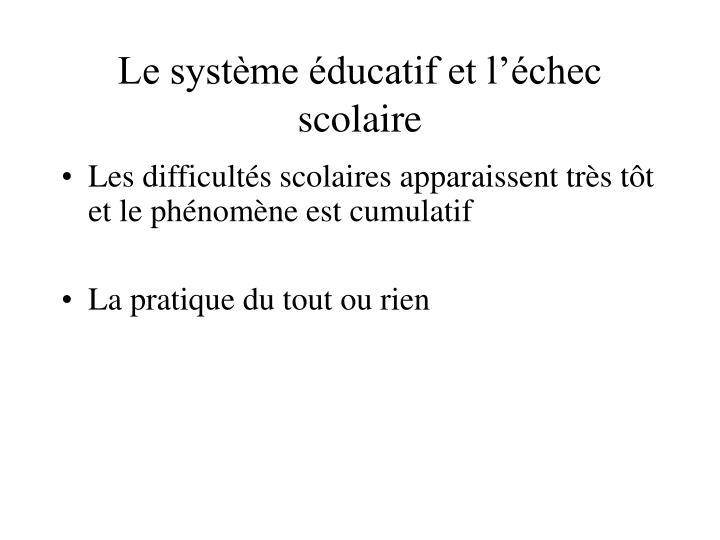 Le système éducatif et l'échec scolaire