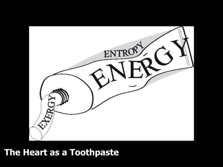 The Heart as a Toothpaste