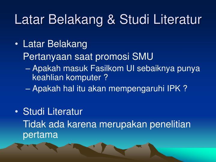 Latar belakang studi literatur
