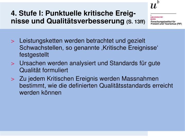 4. Stufe I: Punktuelle kritische Ereig-nisse und Qualitätsverbesserung