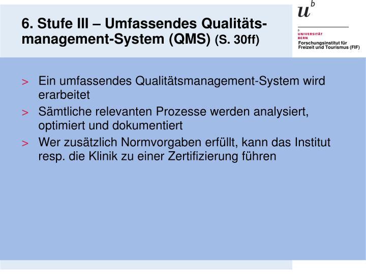 6. Stufe III – Umfassendes Qualitäts-management-System (QMS)