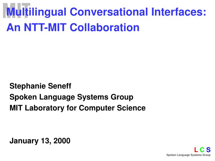 Multilingual conversational interfaces an ntt mit collaboration