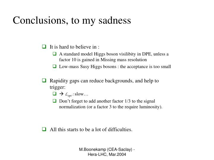 Conclusions, to my sadness