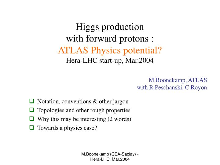 Higgs production with forward protons atlas physics potential hera lhc start up mar 2004