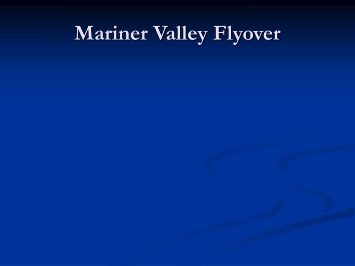 Mariner Valley Flyover